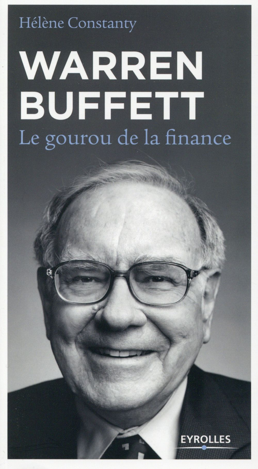 Warren Buffett ; le gourou de la finance (3e édition)