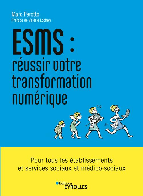 ESMS : réussir votre transformation numérique