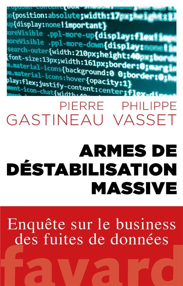 Armes de destabilisation massive ; enquête sur le business des fuites de données