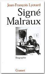 Signé Malraux  - Jean-François Lyotard