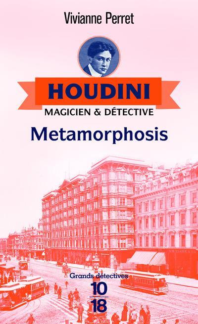 HOUDINI, MAGICIEN et DETECTIVE T.1  -  METAMORPHOSIS PERRET, VIVIANNE