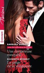 Vente EBooks : Une dangereuse conquête - Le piège de la vengeance  - Barbara Dunlop - Elizabeth Bevarly