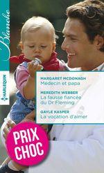 Vente Livre Numérique : Médecin et papa - La fausse fiancée du Dr Fleming - La vocation d'aimer  - Meredith Webber - Margaret McDonagh - Gayle Kasper