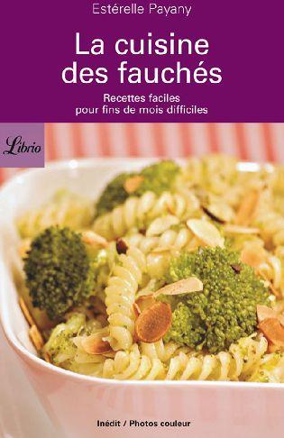 La cuisine des fauchés ; recettes faciles pour fins de mois difficiles