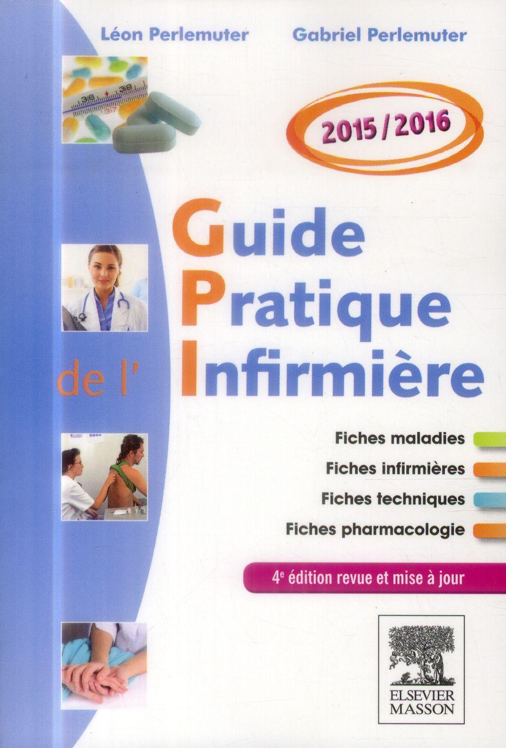 Guide pratique infirmière 2015/2016 ; 4e édition