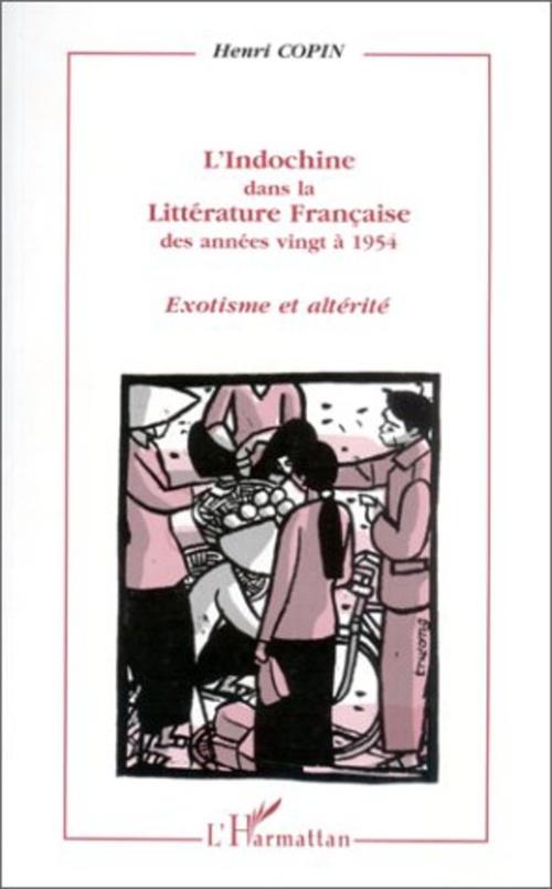 L'Indochine dans la littérature française des années vingt à 1954