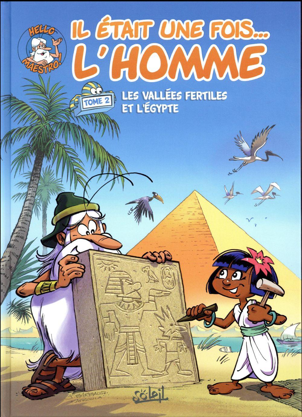 IL ETAIT UNE FOIS L'HOMME T02 - LES VALLEES FERTILES ET L'EGYPTE Gaudin Jean-Charles
