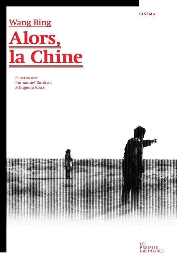 Alors, la Chine ; entretien avec Emmanuel Burdeau et Eugenio Renzi