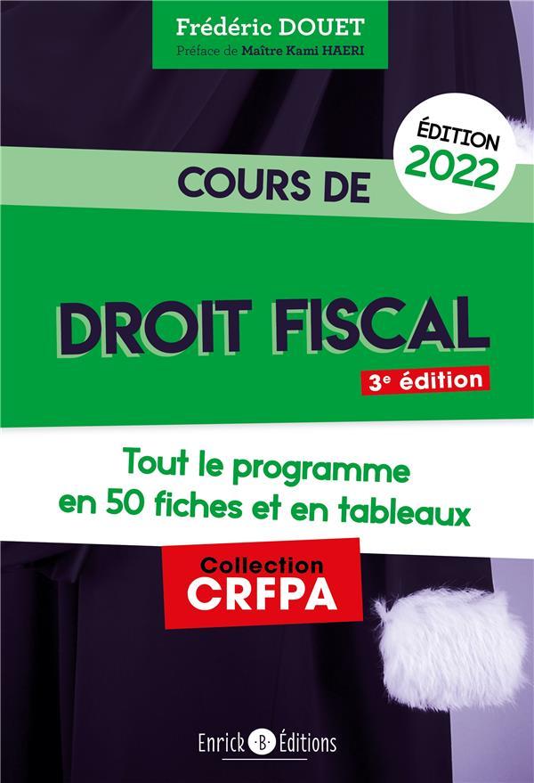 Cours de droit fiscal : tout le programme en 50 fiches (édition 2022)