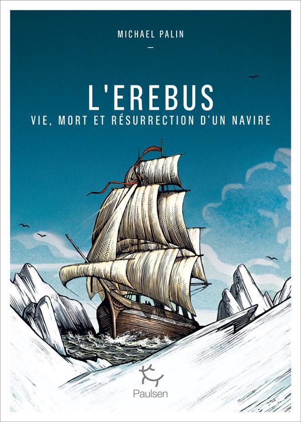 L'EREBUS  -  VIE, MORT ET RESURRECTION D'UN NAVIRE