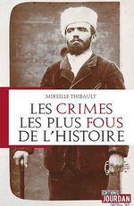Vente Livre Numérique : Les crimes les plus fous de l'histoire  - Mireille Thibault