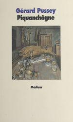 Vente Livre Numérique : Piquanchâgne  - Gérard Pussey
