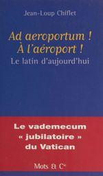 Vente Livre Numérique : Ad aeroportum ! À l'aéroport !  - Jean-Loup Chiflet