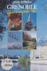 Vente Livre Numérique : Grenoble d'hier à aujourd'hui  - Jean Serroy