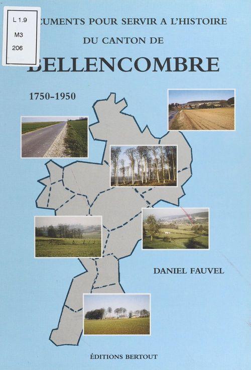 Documents pour servir à l'histoire du canton de Bellencombre (1750-1950)