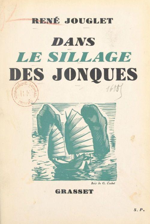 Dans le sillage des jonques  - René Jouglet