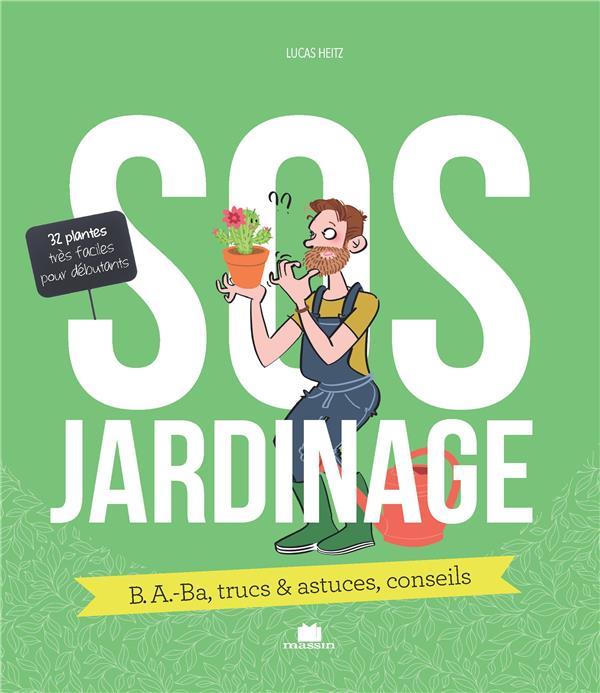 SOS ; jardin ; b.a.-ba, trucs & astuces, conseils