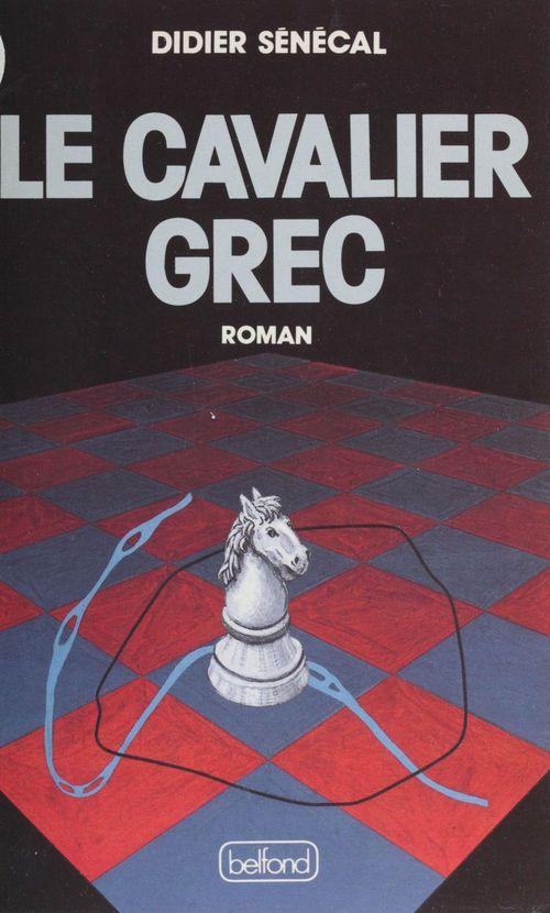 Le Cavalier grec  - Didier Sénécal