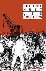 Vente Livre Numérique : Les émeutiers  - Philippe Huet