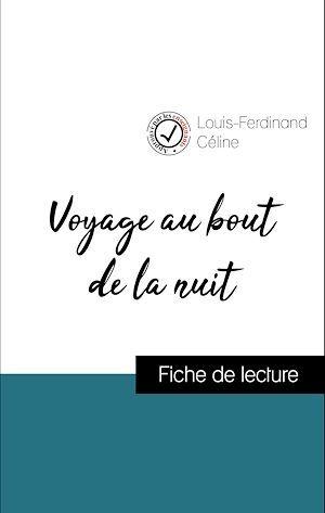 Analyse de l'oeuvre : Voyage au bout de la nuit (résumé et fiche de lecture plébiscités par les enseignants sur fichedelecture.fr)