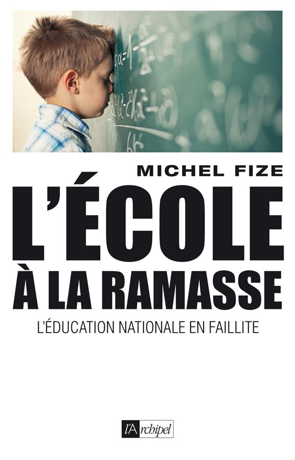 L'école à la ramasse ; l'éducation nationale en faillite