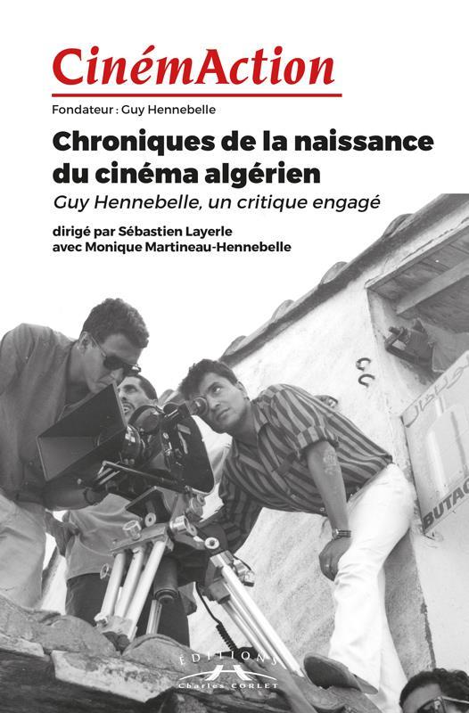Cinemaction n.166 ; chroniques de la naissance du cinema algerien