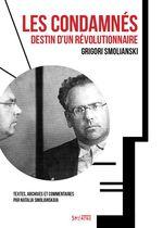 Vente Livre Numérique : Les condamnés : destin d'un révolutionnaire  - Grigori Smolianski - Natalia Smolianskaia