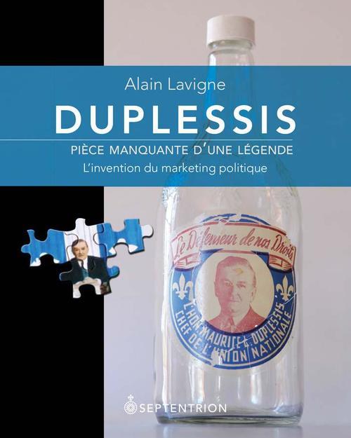 Duplessis, pièce manquante d'une légende ; l'invention du marketing politique