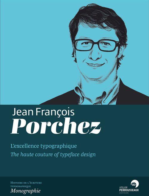 Jean-François Porchez ; l'excellence dans la contrainte