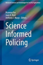 Science Informed Policing  - Bryanna Fox - Joan A. Reid - Anthony J. Masys