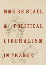 Mme de Staël and Political Liberalism in France  - Chinatsu Takeda