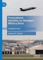 Transnational Identities on Okinawa´s Military Bases  - Johanna O. Zulueta