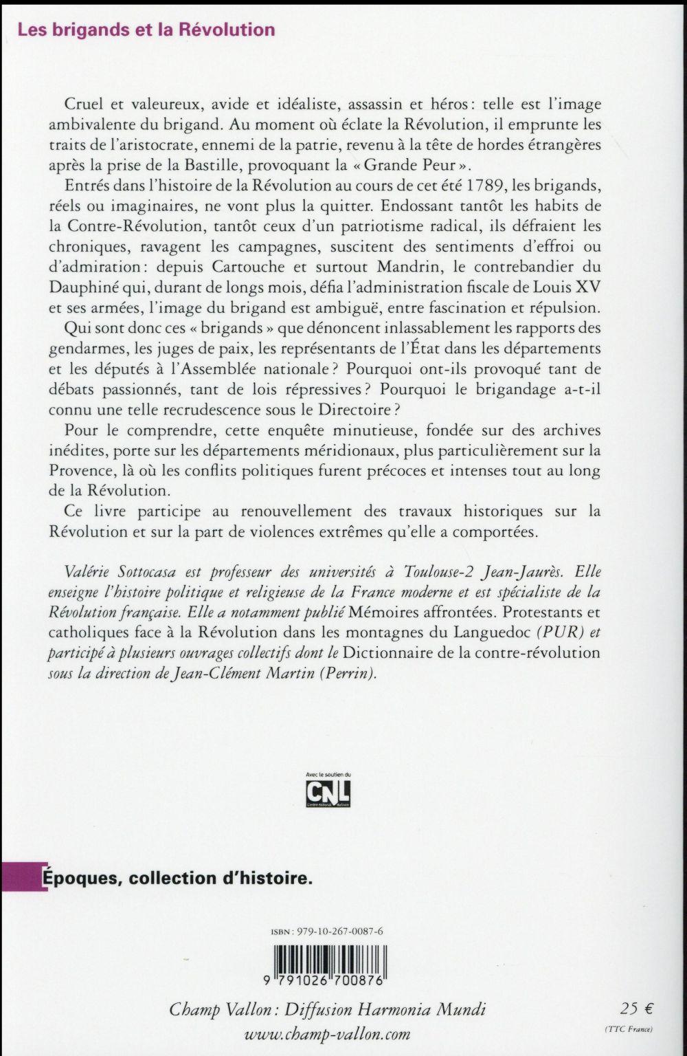 Les brigands et la révolution ; violences politiques et criminalités dans le Midi (1789-1802)