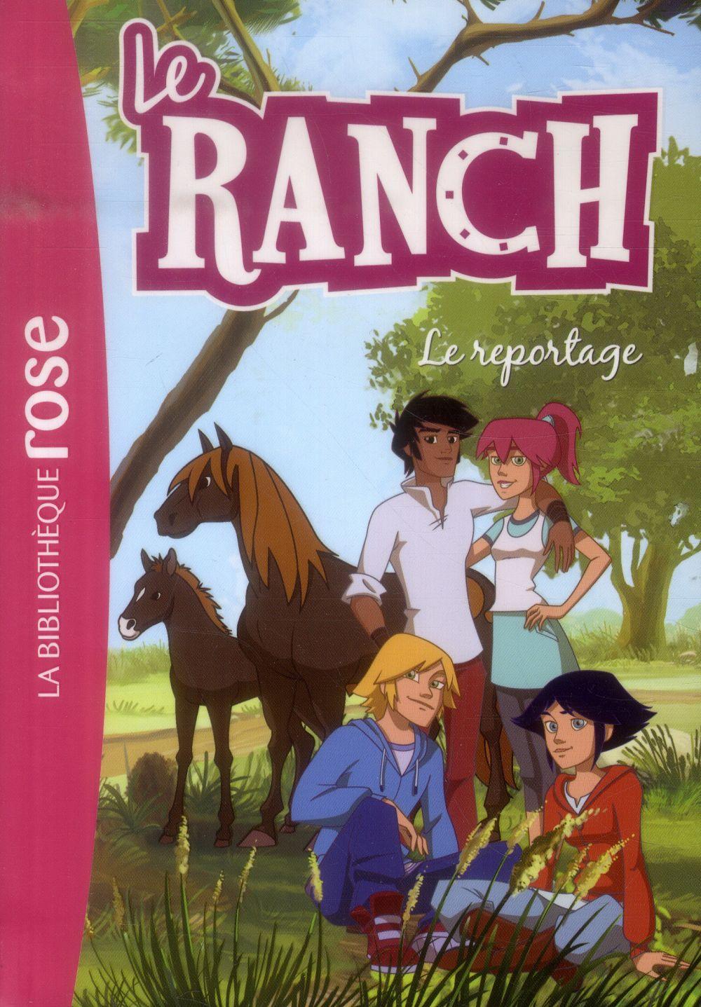 Le ranch T.10 ; le reportage