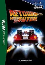 Films cultes Universal 03 - Retour vers le futur - Le roman du film  - Universal Studios - Collectif