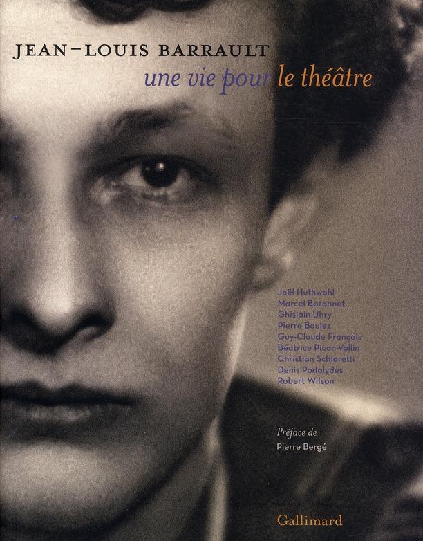 Jean-Louis Barrault, une vie pour le théâtre