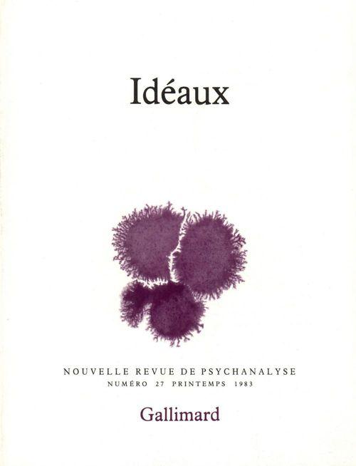 Nouvelle revue de psychanalyse N.27 ; idéaux