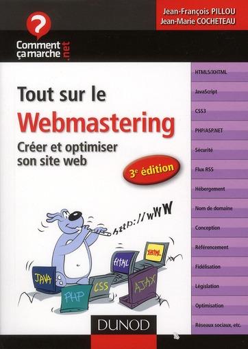 Tout sur le webmastering ; créer et optimiser son site web (3e édition)