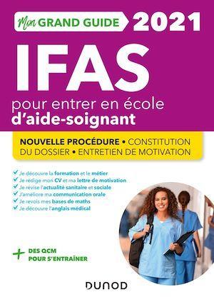 Je prépare ; mon grand guide IFAS pour entrer en école d'aide-soignant ; nouvelle procédure, constitution du dossier, entretien de motivation (édition 2021)