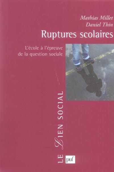 RUPTURES SCOLAIRES - L'ECOLE A L'EPREUVE DE LA QUESTION SOCIALE