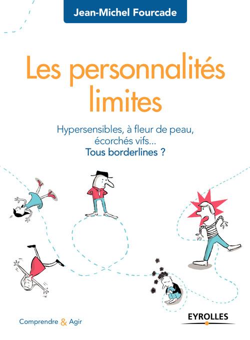 Les personnalités limites ; hypersensibles, à fleur de peau, écorchés vifs... tous borderlines ? (8e édition)