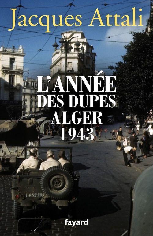 L'année des dupes ; Alger 1943