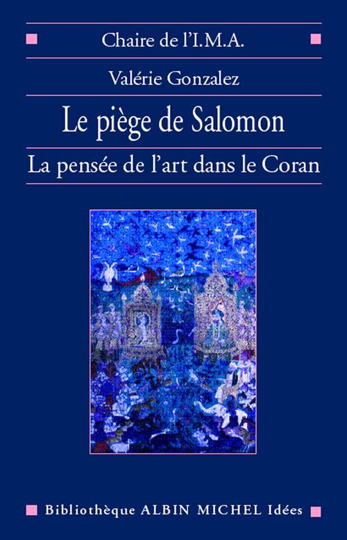 le piege de salomon - la pensee de l'art dans le coran