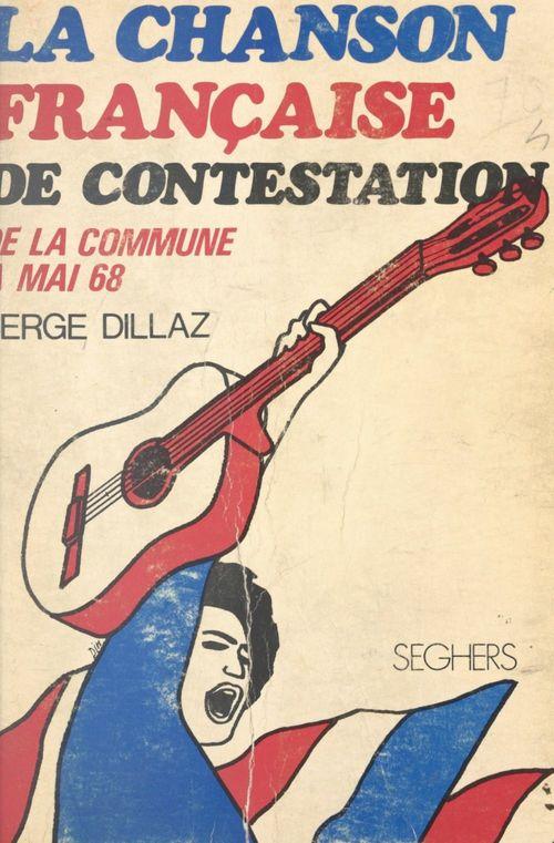 La chanson française de contestation  - Serge Dillaz