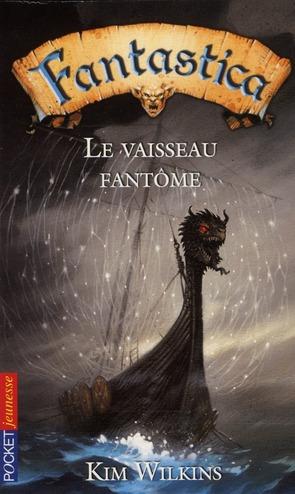 Fantastica t.1 ; le vaisseau fantôme