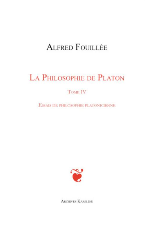 La philosophie de Platon t.4 ; essais de philosophie platonicienne