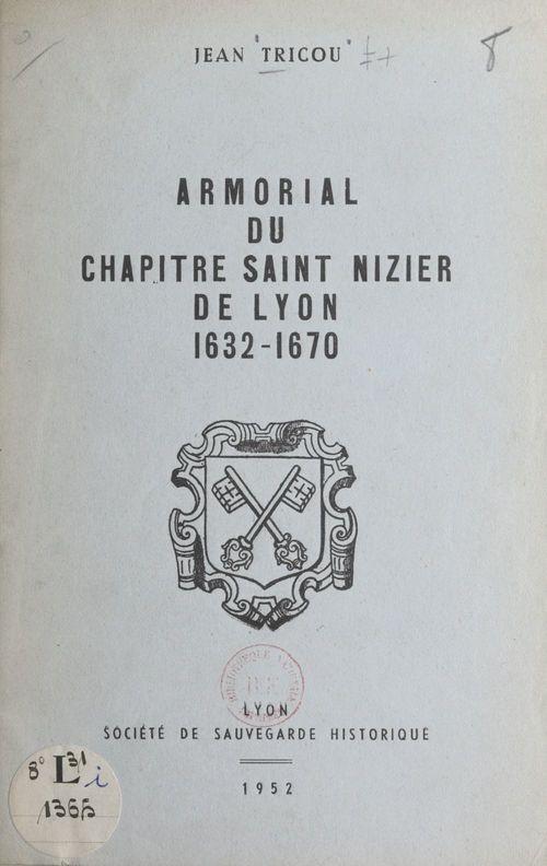 Armorial du chapitre Saint-Nizier de Lyon, 1632-1670  - Jean Tricou