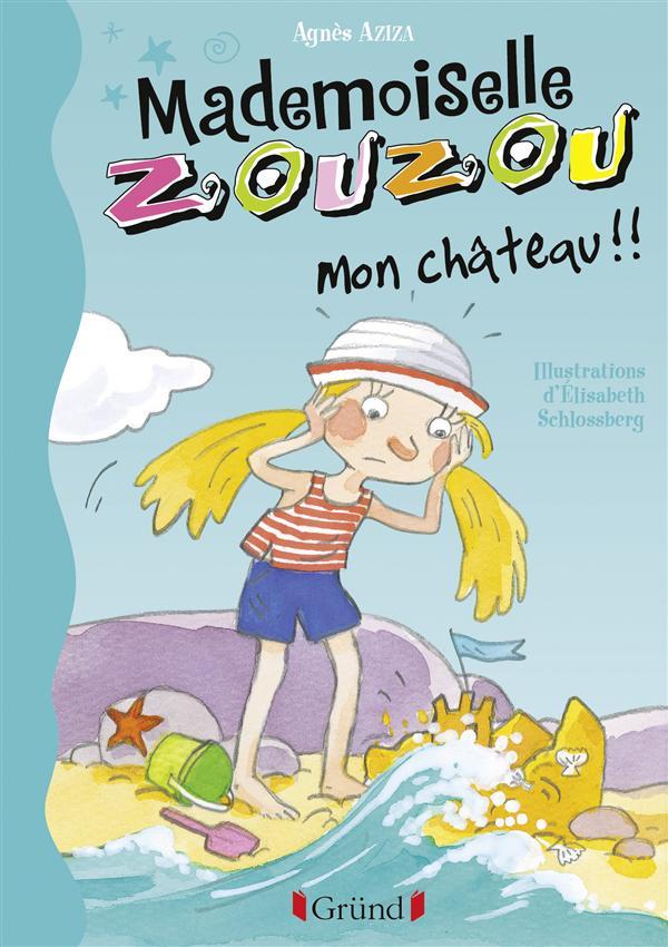Mademoiselle Zouzou ; mon château !!!