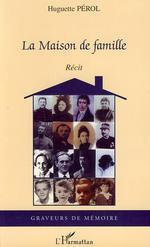 La maison de famille  - Huguette Perol