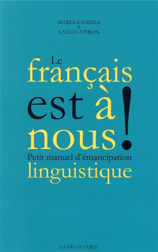 Le français est à nous ! petit manuel d'émancipation linguistique